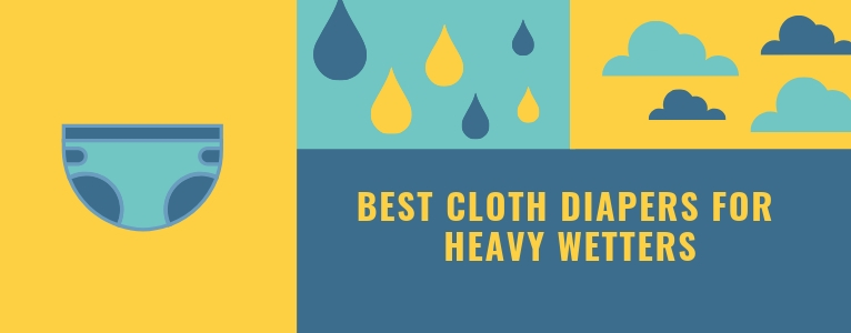 Best Cloth Diapers For Heavy Wetters In 2019